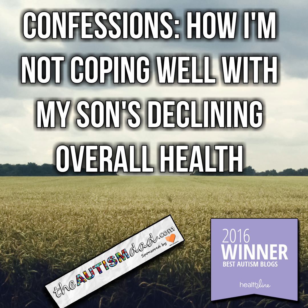 Confessions: How I'm not coping well with my son's declining overall health