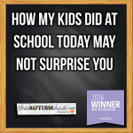 How my kids did at school today may not surprise you