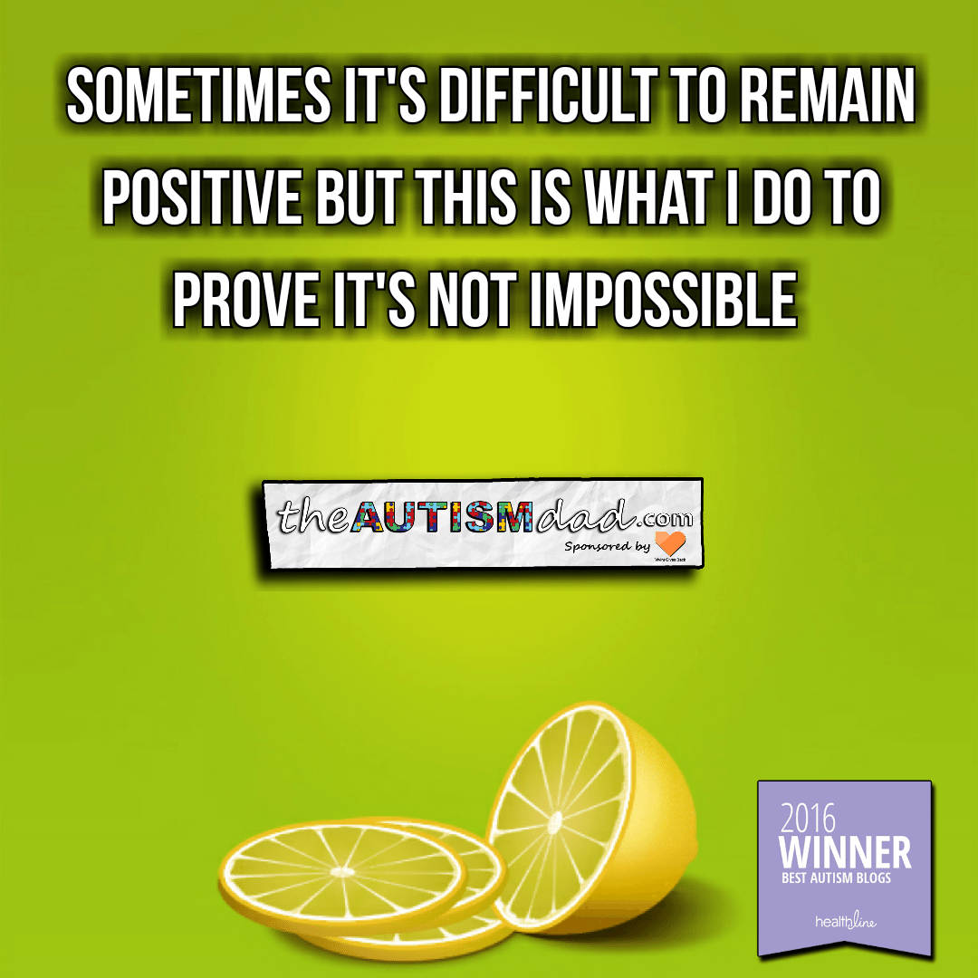 Sometimes it's difficult to remain positive but this is what I do to prove it's not impossible