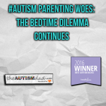 #Autism Parenting Woes: The bedtime dilemma continues