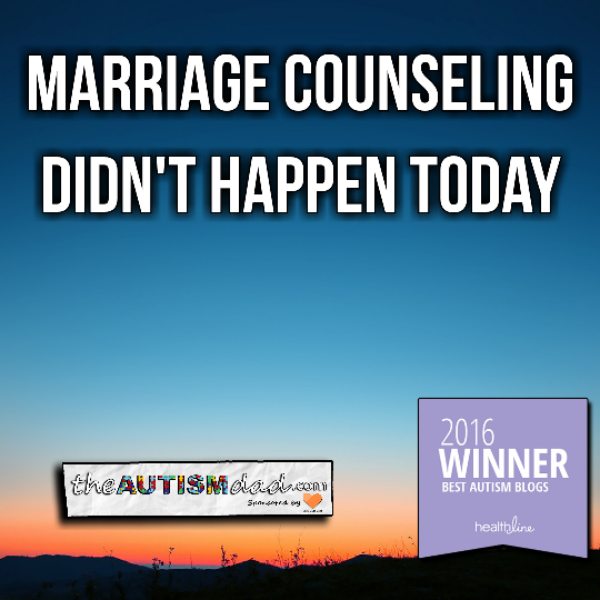 Marriage counseling didn't happen today