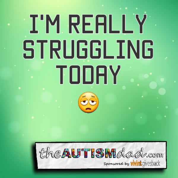 I'm really struggling today
