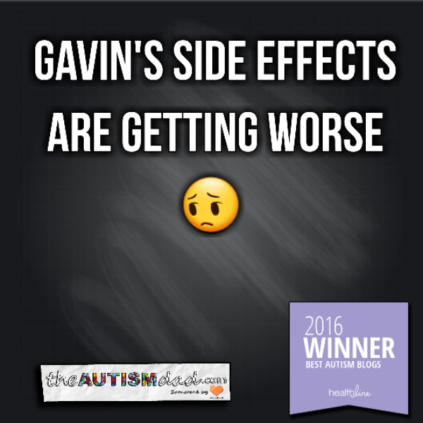 Gavin's side effects are getting worse