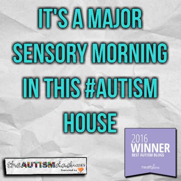 It's a major sensory morning in this #Autism house