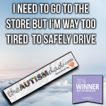 I need to go to the store but I'm way to tired to safely drive