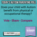 #Autism Parenting #Poll: Does your child with Autism benefit from physical or occupational therapy?