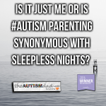Is it just me or is #Autism parenting synonymous with sleepless nights?