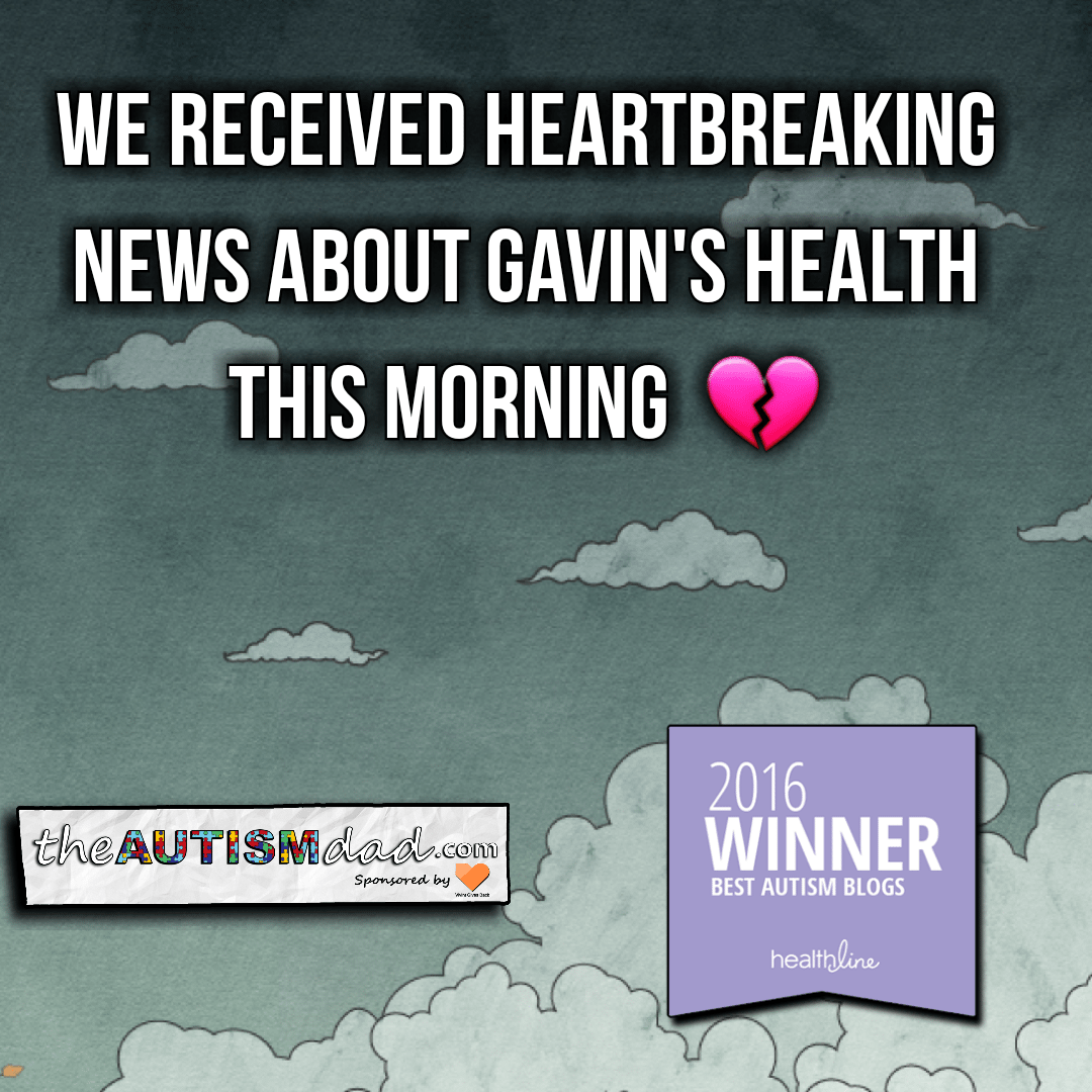 We received heartbreaking news about Gavin's health this morning
