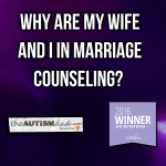 Why are my wife and I in marriage counseling?