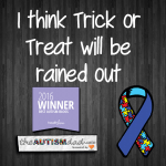 I think Trick or Treat will be rained out