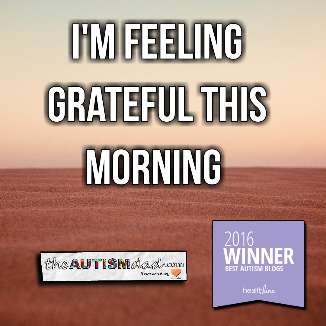 I'm feeling grateful this morning