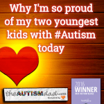 Why I'm so proud of my two youngest kids with #Autism today