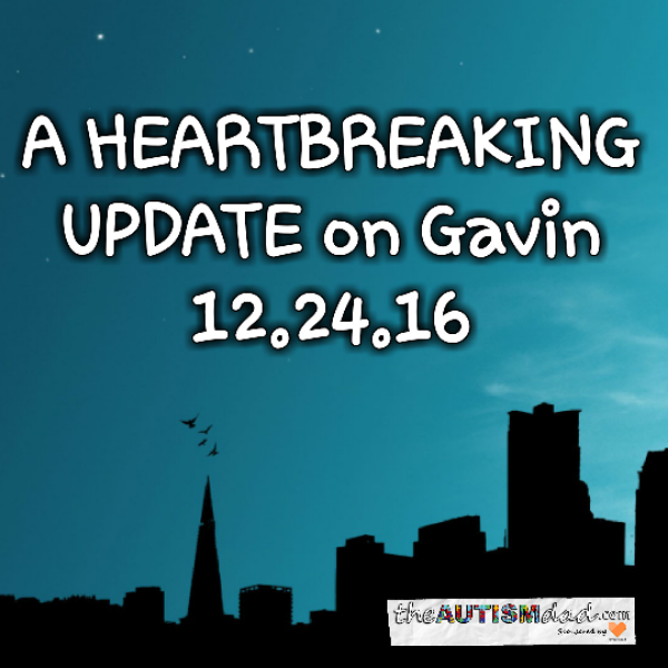 A HEARTBREAKING UPDATE on Gavin 12.24.16