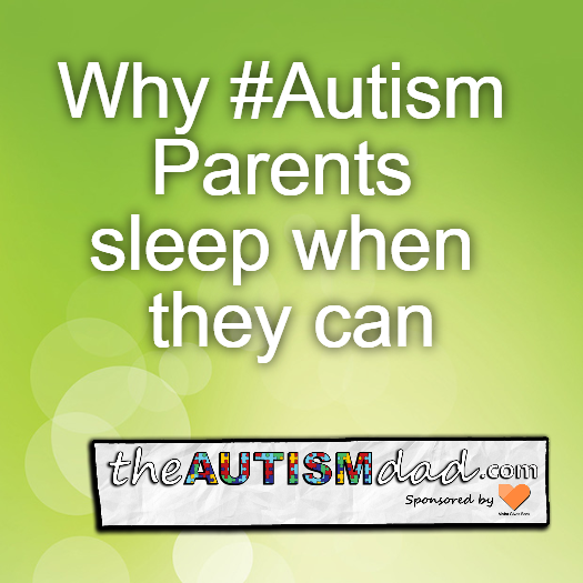 Why #Autism Parents sleep when they can
