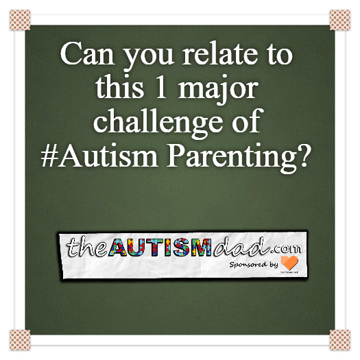 Can you relate to this 1 major challenge of #Autism Parenting?
