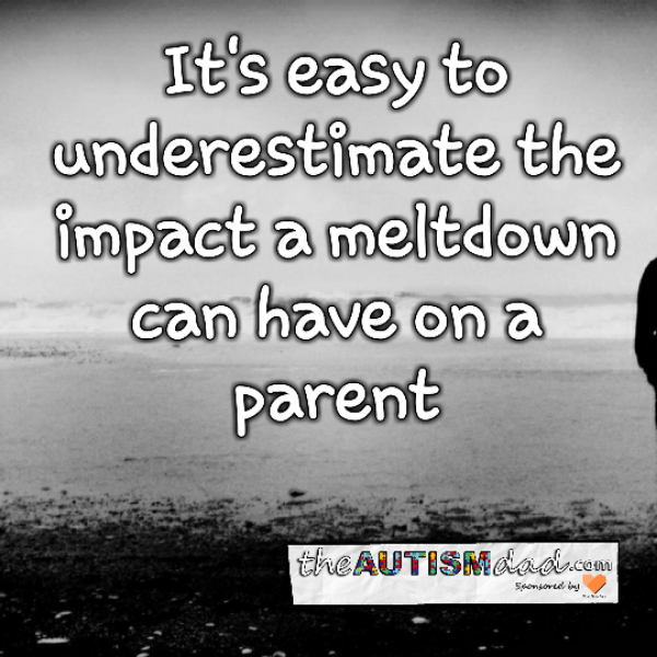 It's easy to underestimate the impact a meltdown can have on a parent