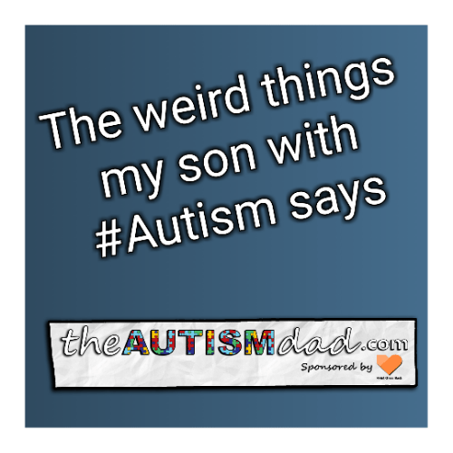 The weird things my son with #Autism says