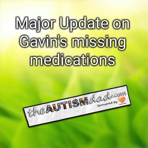 Major Update on Gavin's missing medications