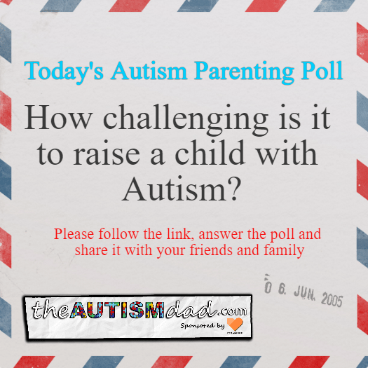 (#Autism Poll) How challenging is it to raise a child with Autism?