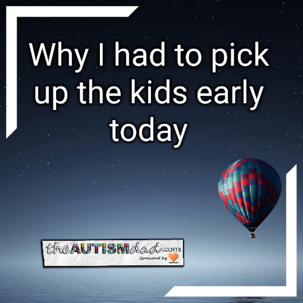 Why I had to pick up the kids early today