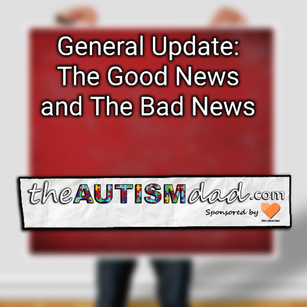 General Update: The Good News and The Bad News