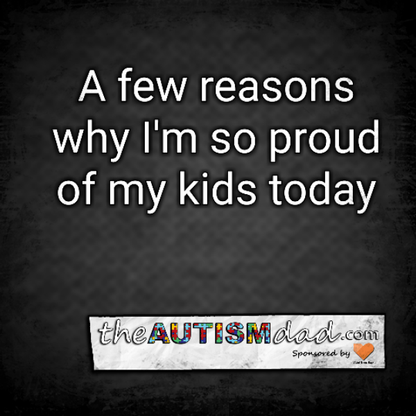A few reasons why I'm so proud of my kids today