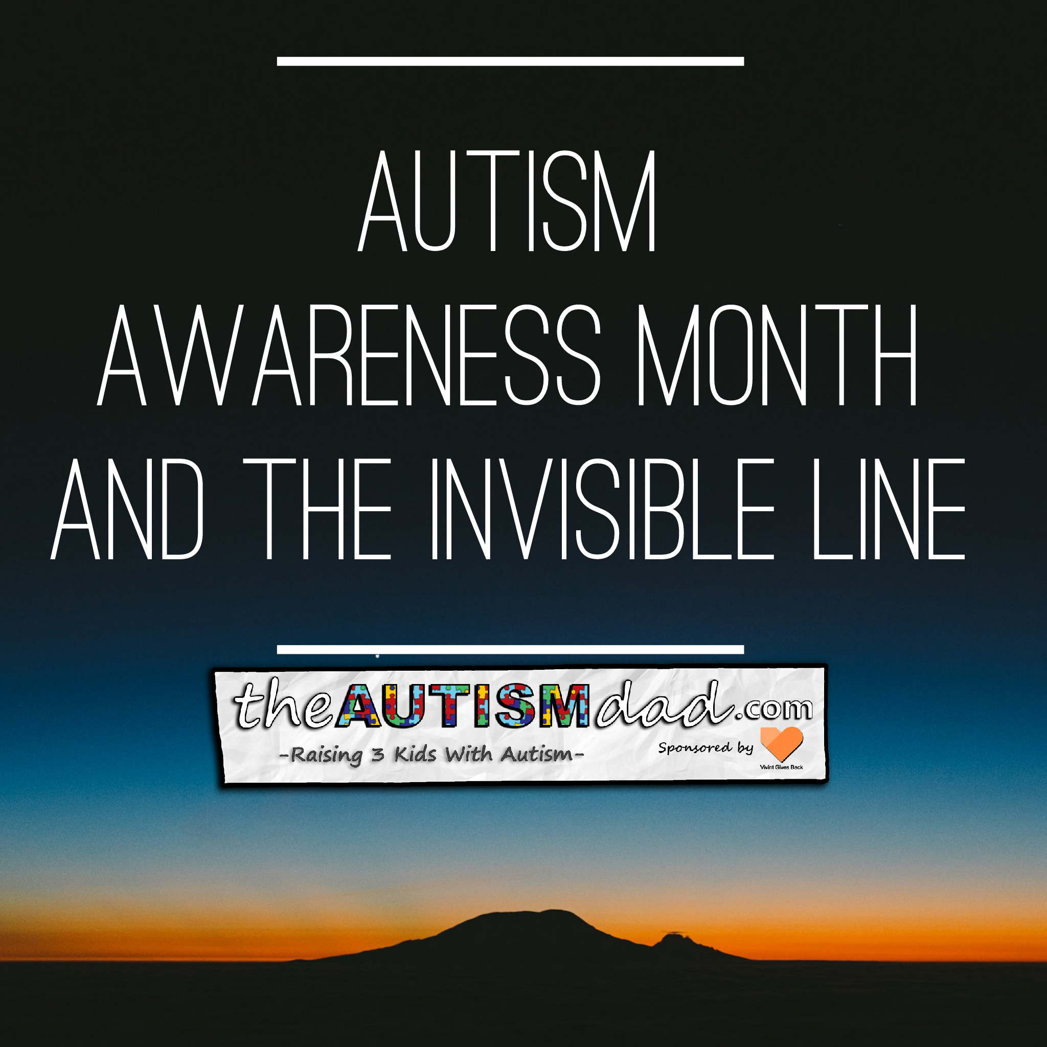 .#Autism Awareness Month and The Invisible Line