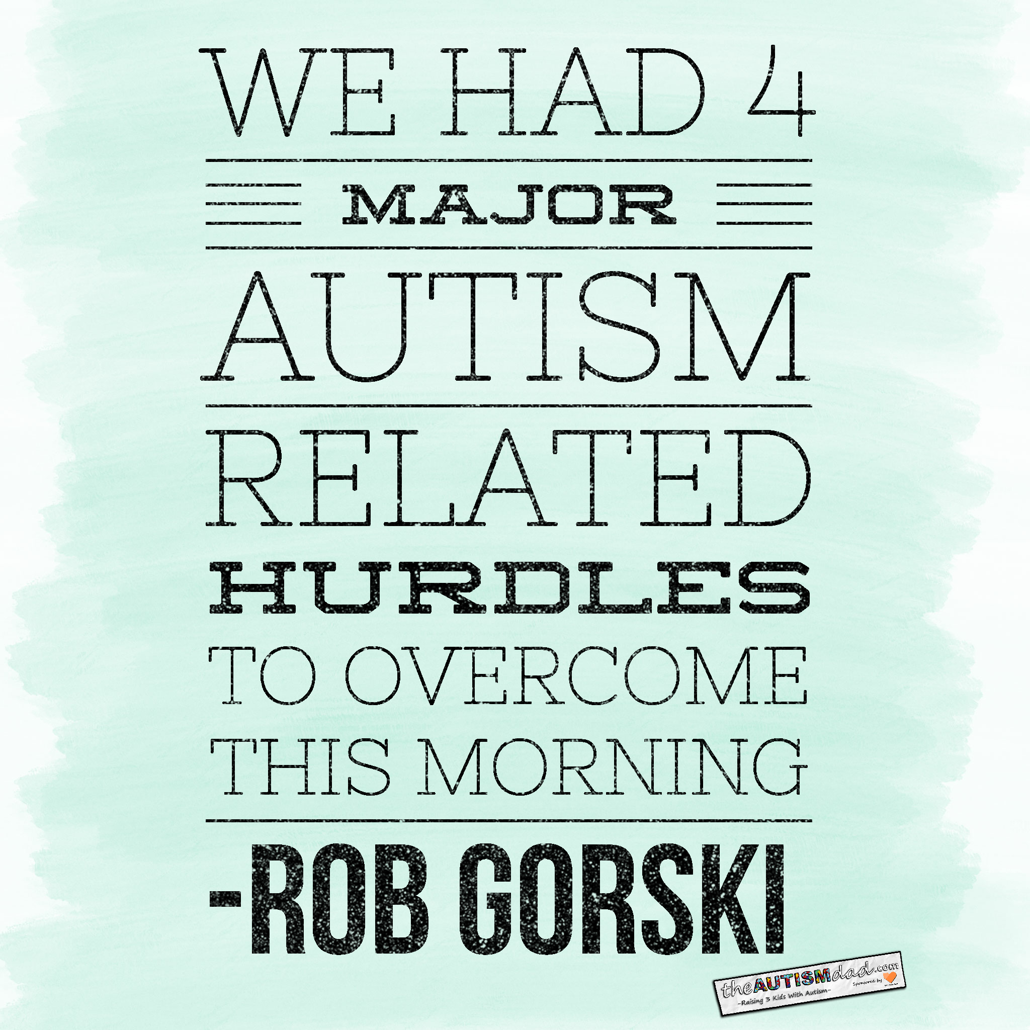 We had 4 MAJOR #Autism related hurdles to overcome this morning