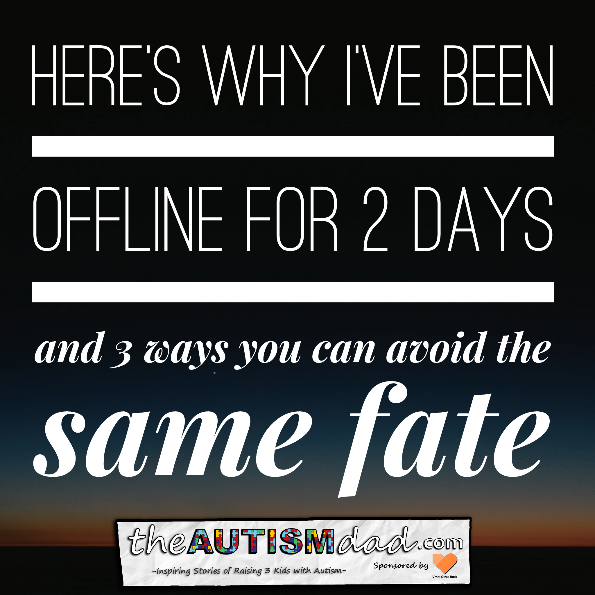 Here's why I've been offline for 2 days as well as 3 ways you can avoid the same fate
