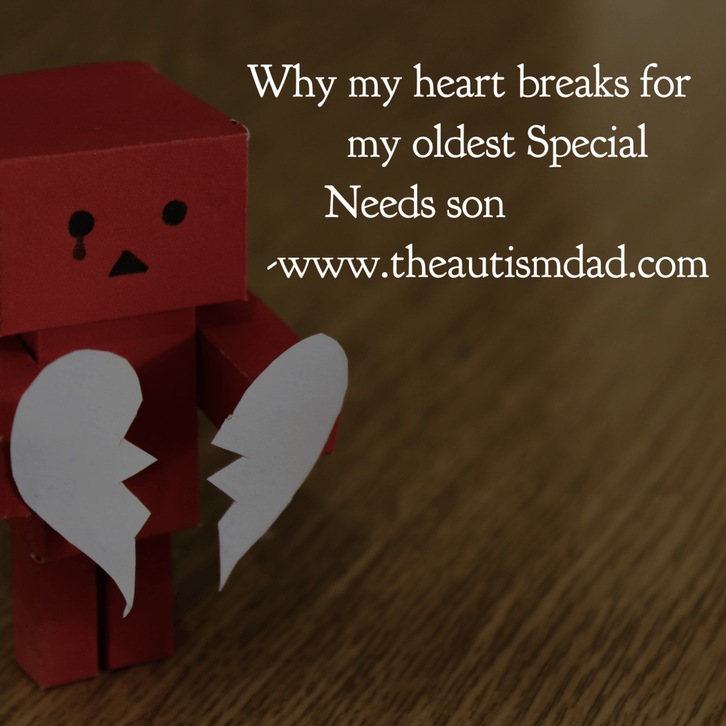 Why my heart breaks for my oldest #SpecialNeeds son