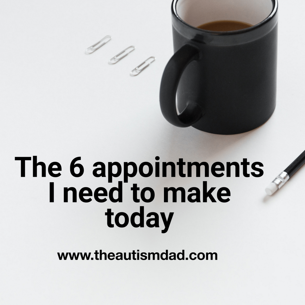 The 6 appointments I need to make today
