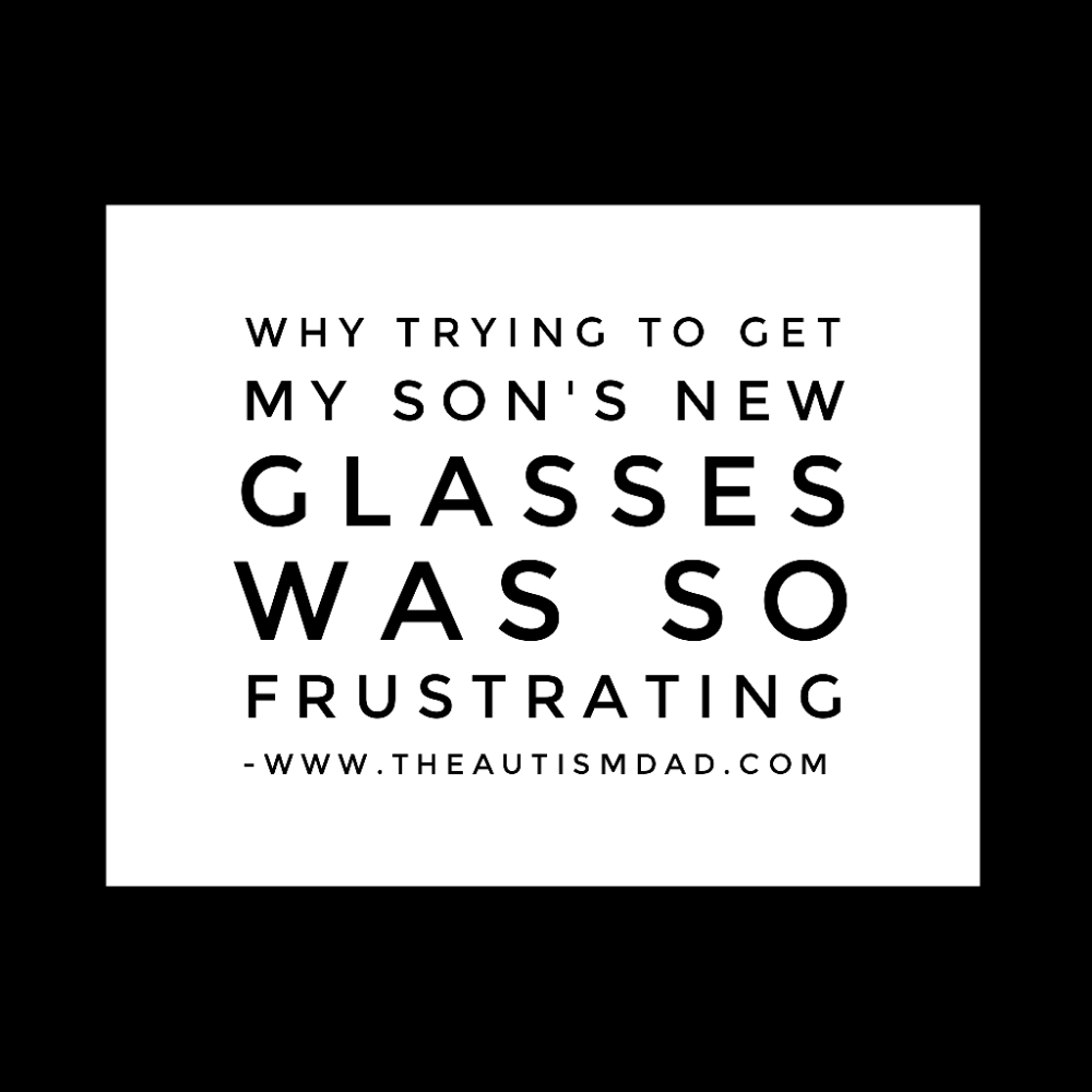 Why trying to get my son's new glasses was so frustrating