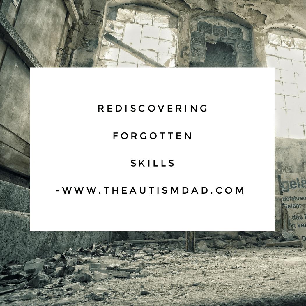 Rediscovering forgotten skills