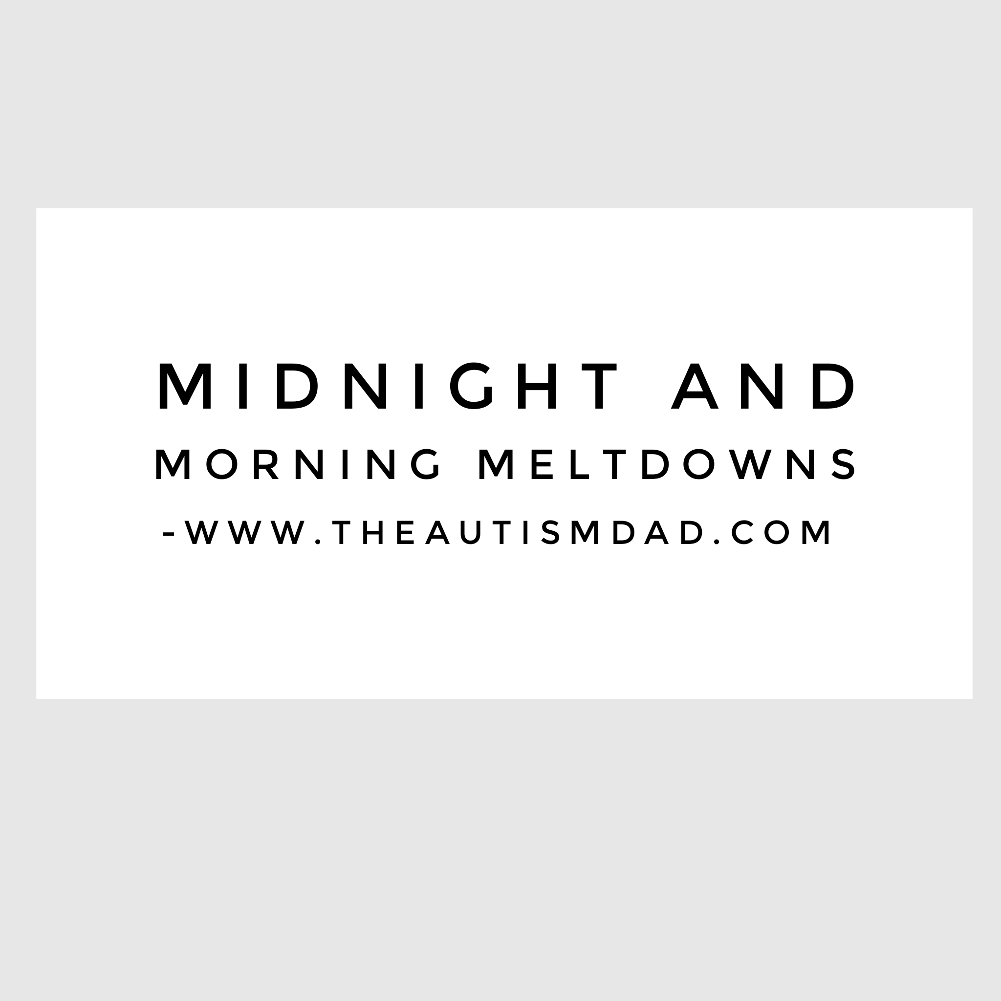 Midnight and morning meltdowns