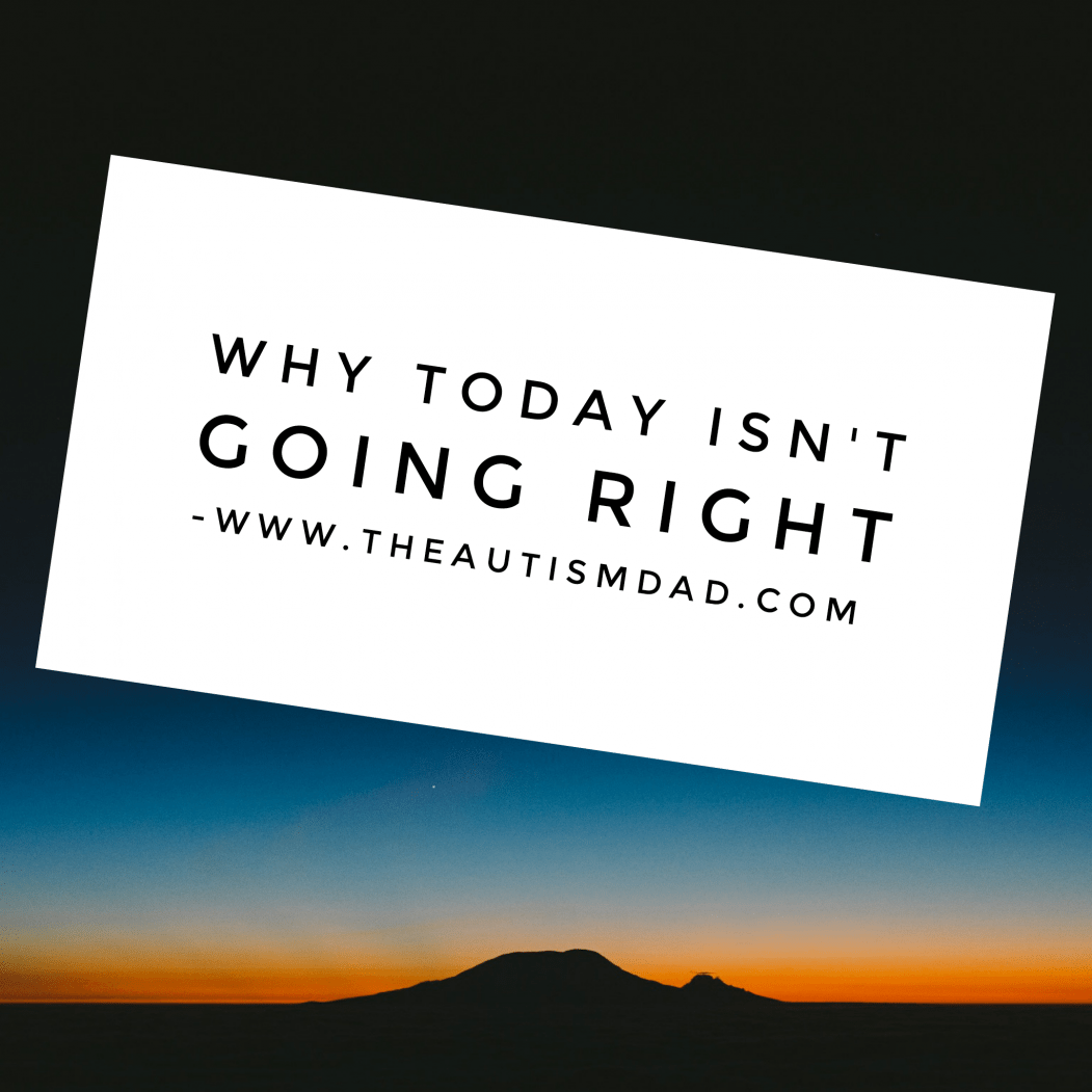 Why today isn't going right
