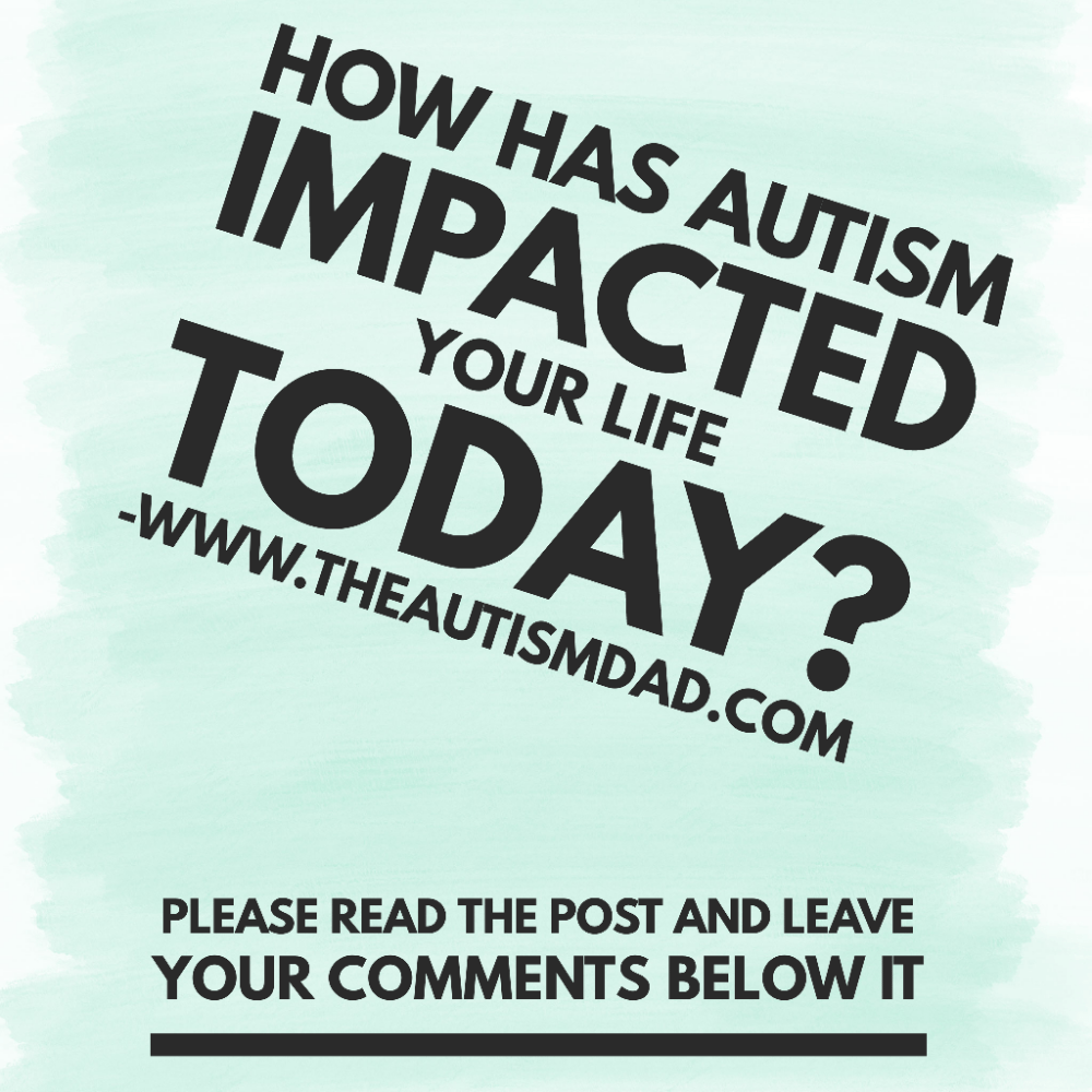 How has #Autism impacted your life today
