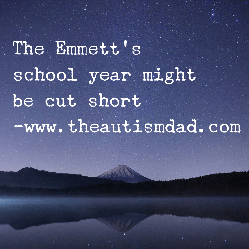 Emmett's school year might be cut short