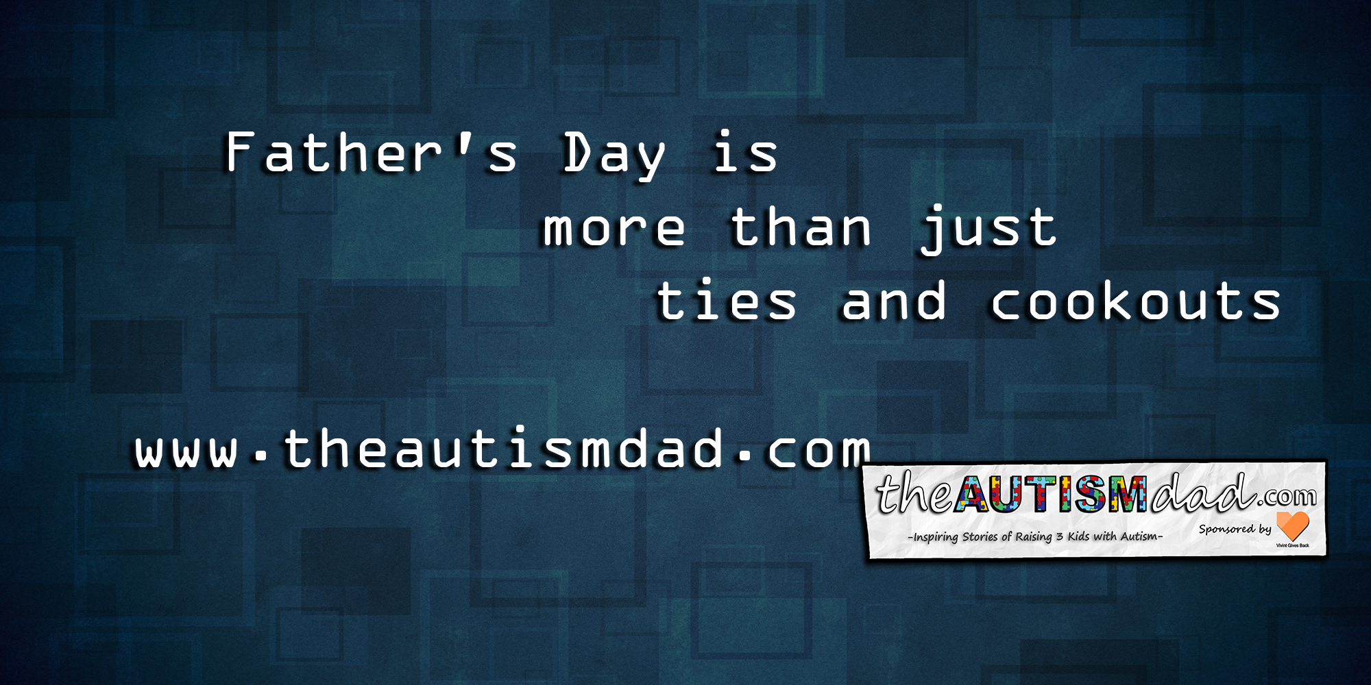 Father's Day is more than just ties and cookouts