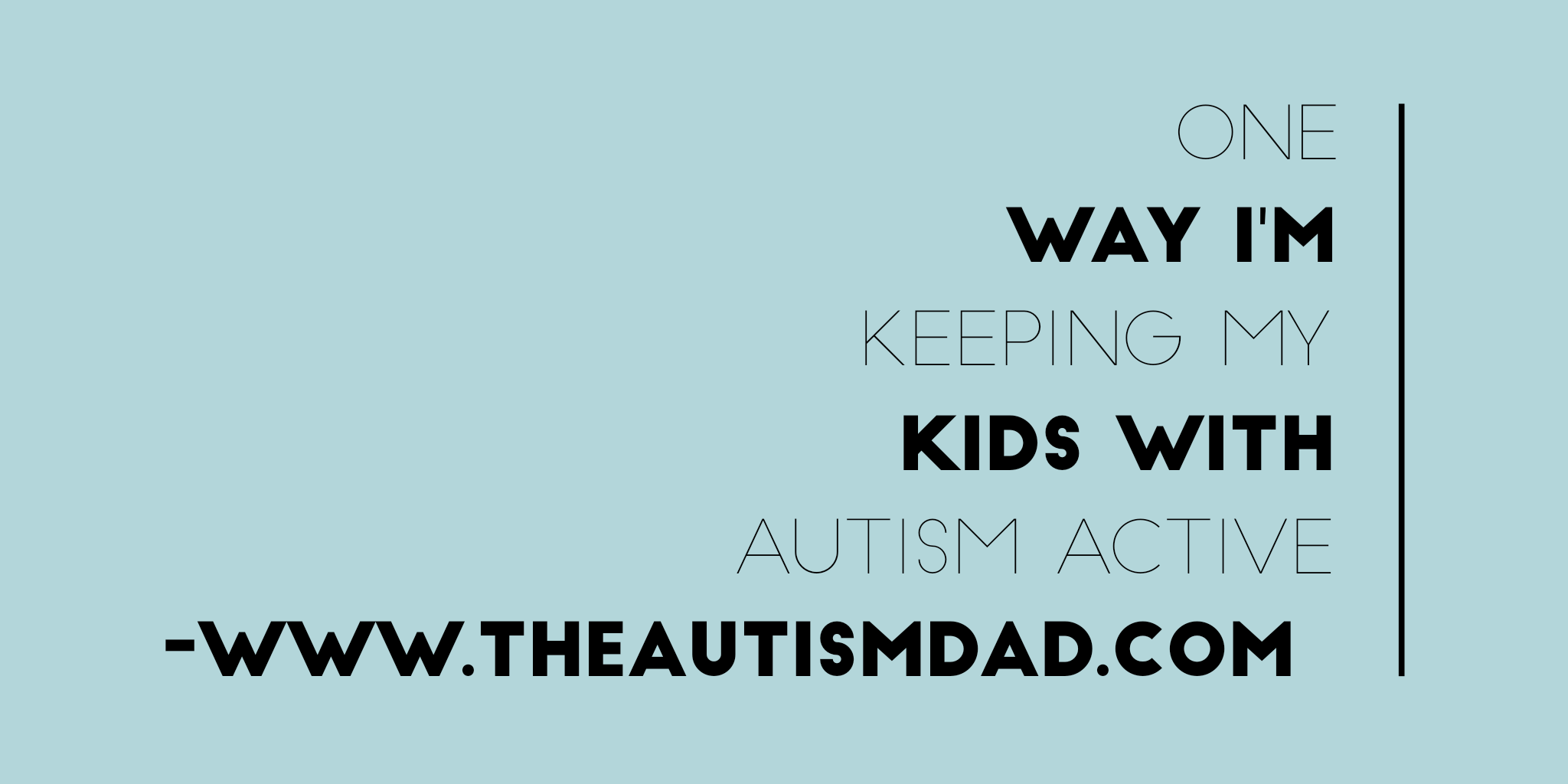 One way I'm keeping my kids with #Autism active