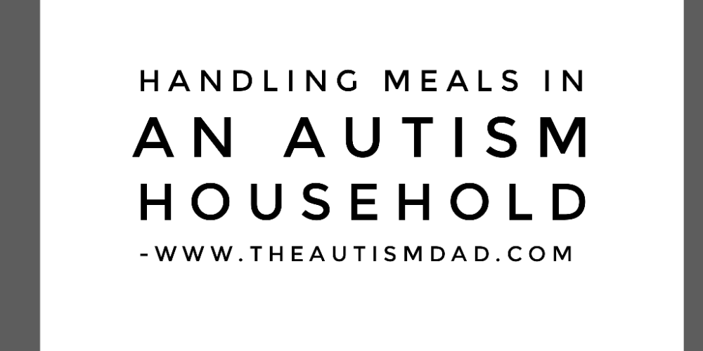 Handling meals in an #Autism household