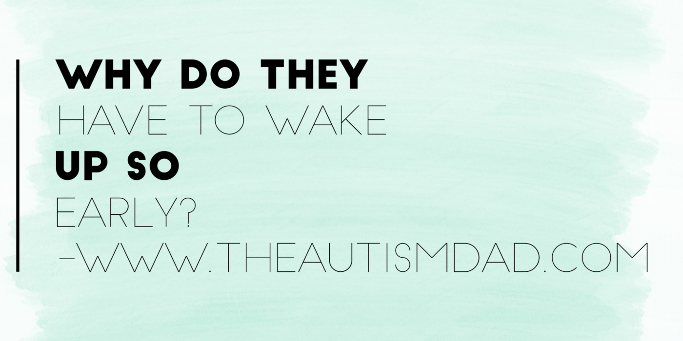 Why do they have to wake up so early?