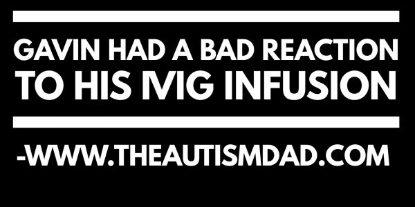 Gavin had a bad reaction to his #IVIG infusion