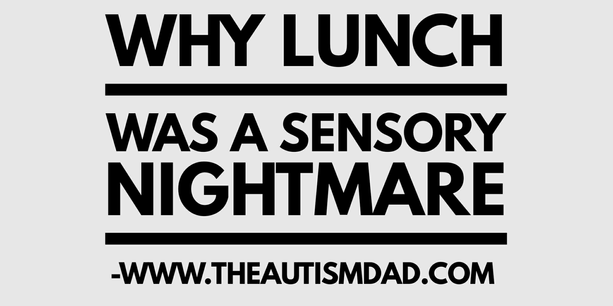 Why lunch was a sensory nightmare