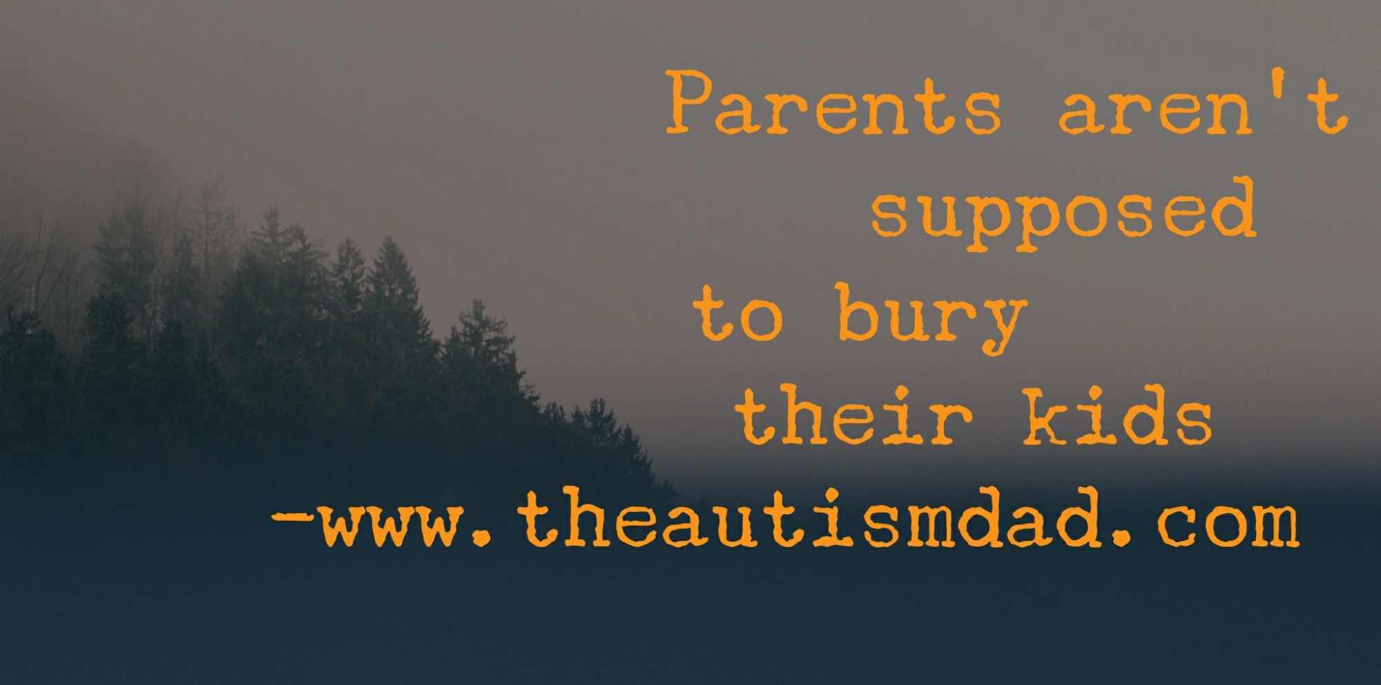 Parents aren't supposed to bury their kids