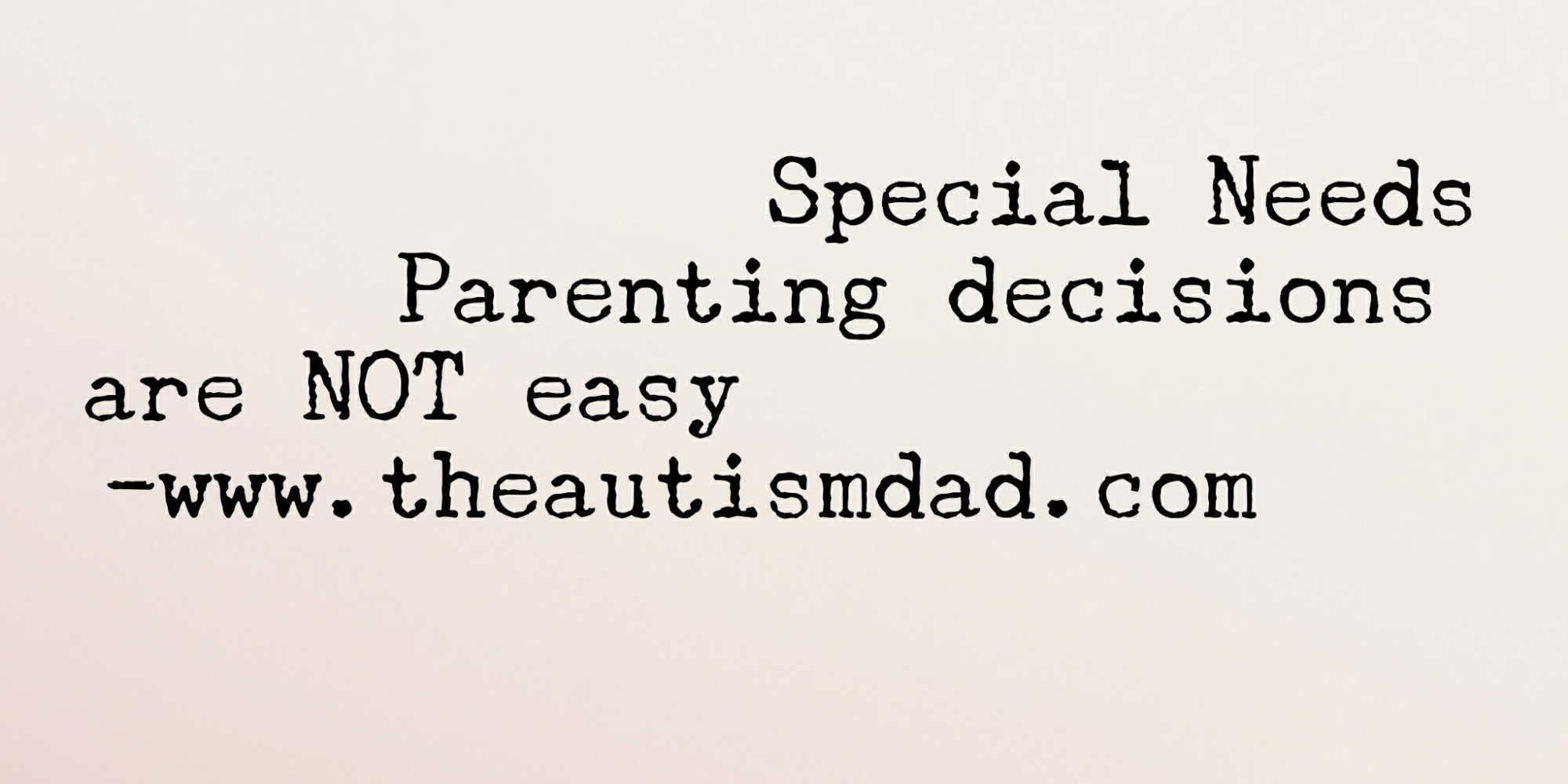 Special Needs Parenting decisions are NOT easy