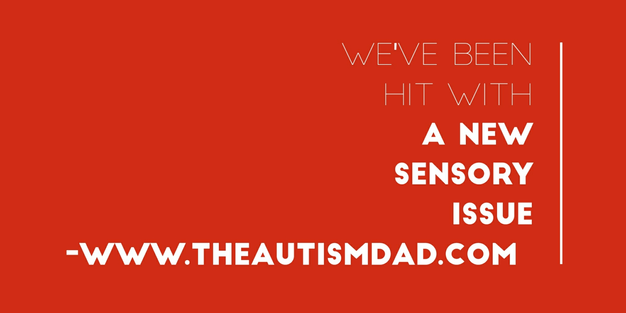 We've been hit with a new #Sensory issue