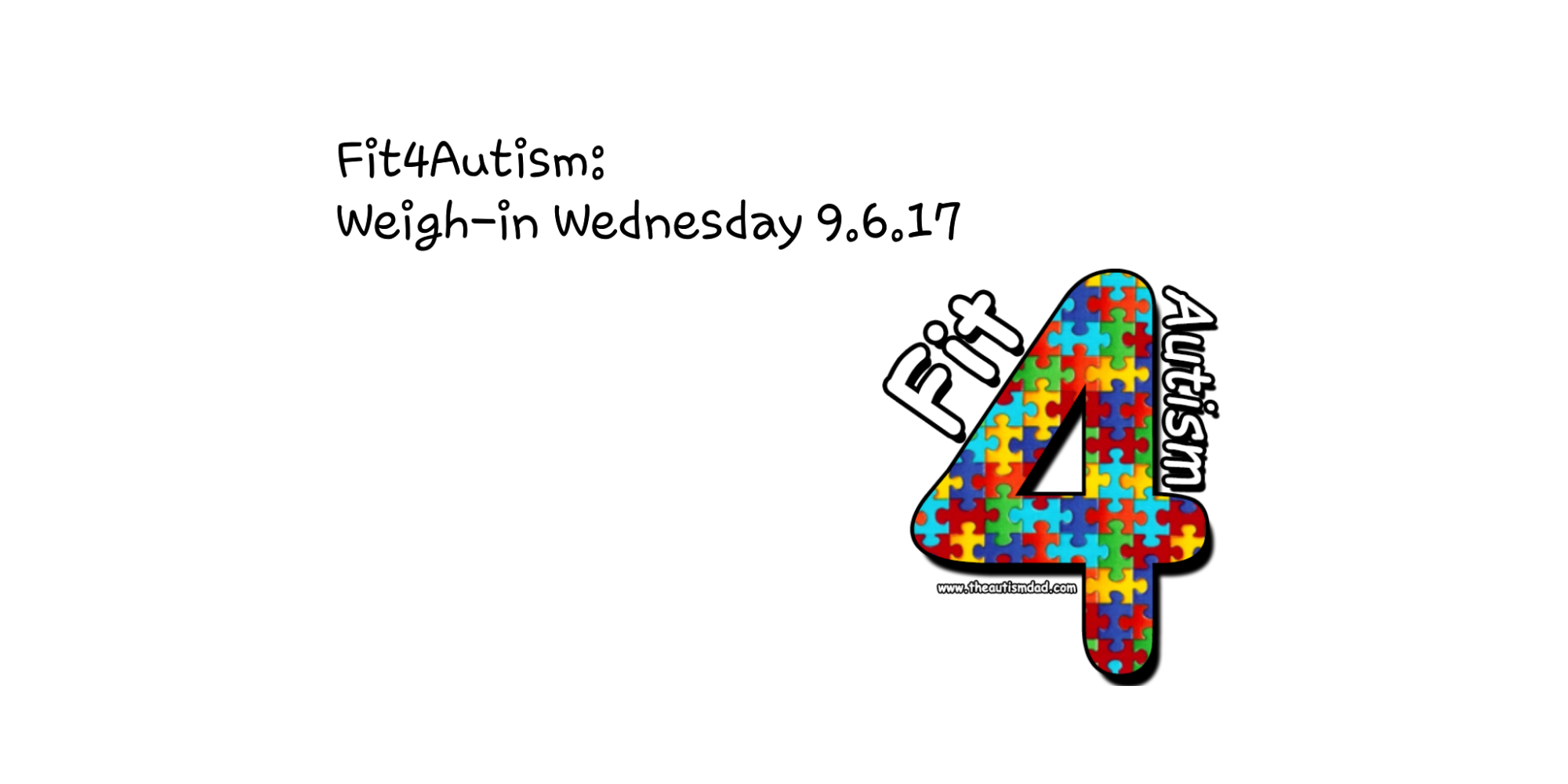 Fit4Autism: Weigh-in Wednesday 9.6.17