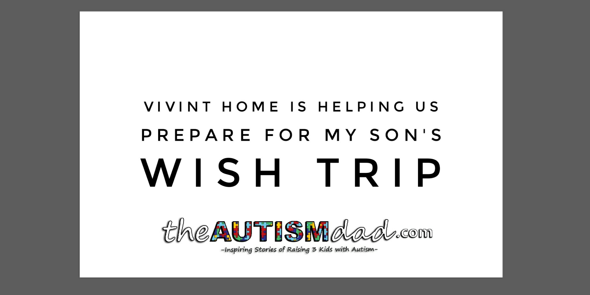 @VivintHome is helping us prepare for my son's Wish Trip