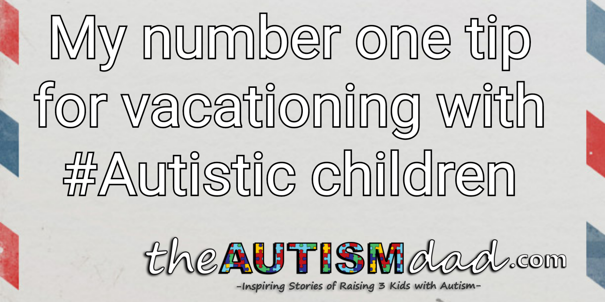My number one tip for vacationing with #Autistic children