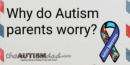 Do you know why #Autism Parents worry so much?